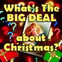 What's the BIG DEAL about Christmas? - Complete Service