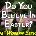 Do You Believe In Easter? - Kids' Worship Service